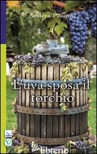 UVA SPOSA IL TORCHIO (L') - PANONT ANDREA