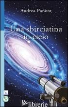 SBIRCIATINA IN CIELO (UNA) - PANONT ANDREA