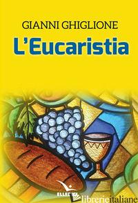 EUCARISTIA (L') - GHIGLIONE GIANNI
