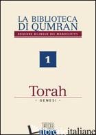 BIBLIOTECA DI QUMRAN DEI MANOSCRITTI. EDIZ. BILINGUE (LA). VOL. 1: TORAH. GENESI - IBBA G. (CUR.); IBBA G. (CUR.)
