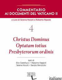 COMMENTARIO AI DOCUMENTI DEL VATICANO II. VOL. 4: CHRISTUS DOMINUS, OPTATAM TOTI - NOCETI S. (CUR.); REPOLE R. (CUR.)