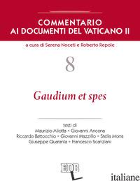 COMMENTARIO AI DOCUMENTI DEL VATICANO II. VOL. 8: GAUDIUM ET SPES - NOCETI S. (CUR.); REPOLE R. (CUR.)