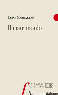 MATRIMONIO (IL) - SABBARESE LUIGI