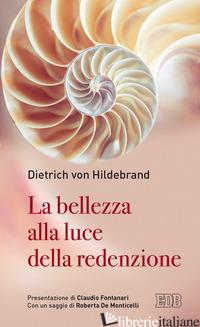 BELLEZZA ALLA LUCE DELLA REDENZIONE (LA) - HILDEBRAND DIETRICH VON