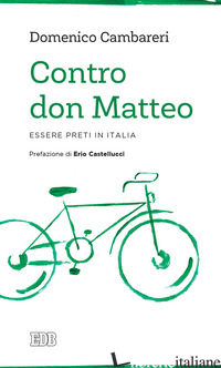CONTRO DON MATTEO. ESSERE PRETI IN ITALIA - CAMBARERI DOMENICO
