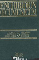 ENCHIRIDION OECUMENICUM. VOL. 5: DOCUMENTI DEL DIALOGO TEOLOGICO INTERCONFESSION - ROSSO S. (CUR.); TURCO E. (CUR.)