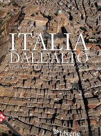 ITALIA DALL'ALTO. STORIA DELL'ARTE E DEL PAESAGGIO. EDIZ. ILLUSTRATA - CRIPPA M. A. (CUR.)