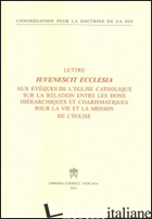 IUVENESCIT ECCLESIA. LETTRE AUX EVEQUES DE L'EGLISE CATHOLIQUE SUR LES RELATIONS - CONGREGAZIONE PER LA DOTTRINA DELLA FEDE (CUR.)