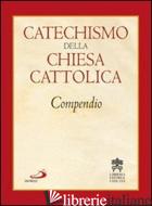 CATECHISMO DELLA CHIESA CATTOLICA. COMPENDIO - AA.VV.