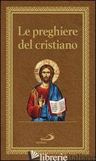 PREGHIERE DEL CRISTIANO. MASSIME ETERNE. MESSA, ROSARIO, VIA CRUCIS, SALMI, PREG - AA.VV.