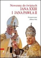 NOVENE AI SANTI GIOVANNI XXIII E GIOVANNI PAOLO II. EDIZ. POLACCA - VELA ALBERTO