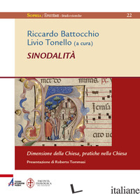 SINODALITA'. DIMENSIONE DELLA CHIESA, PRATICHE NELLA CHIESA - BATTOCCHIO R. (CUR.); TONELLO L. (CUR.)