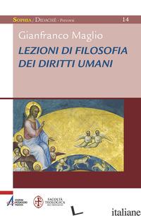 LEZIONI DI FILOSOFIA DEI DIRITTI UMANI - MAGLIO GIANFRANCO