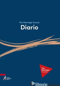 MARRIAGE COURSE. DIARIO (THE) - ALPHA ITALIA