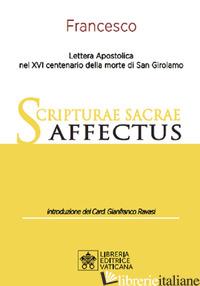 SCRIPTURAE SACRAE AFFECTUS. LETTERA APOSTOLICA NEL XVI CENTENARIO DELLA MORTE DI - FRANCESCO (JORGE MARIO BERGOGLIO)
