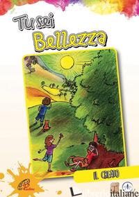 TU SEI BELLEZZA. IL CREATO - GAMBARDELLA E. (CUR.); CHIU F. (CUR.)