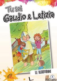 TU SEI GAUDIO E LETIZIA. LE BEATITUDINI - GAMBARDELLA E. (CUR.); CHIU F. (CUR.)