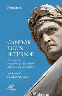 CANDOR LUCIS AETERNAE. LETTERA APOSTOLICA IN OCCASIONE DEL VII CENTENARIO DELLA  - FRANCESCO (JORGE MARIO BERGOGLIO)