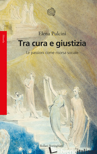 TRA CURA E GIUSTIZIA. LE PASSIONI COME RISORSA SOCIALE - PULCINI ELENA