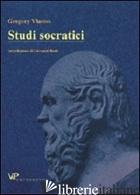 STUDI SOCRATICI - VLASTOS GREGORY