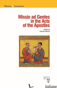 MISSIO AD GENTES IN THE ACTS OF THE APOSTLES - MERONI F. (CUR.)