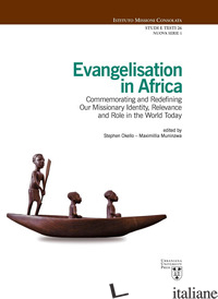 EVANGELISATION IN AFRICA. COMMEMORATING AND REDEFINING OUR MISSIONARY IDENTITY,  - OKELLO S. (CUR.); MUNINZWA M. (CUR.)