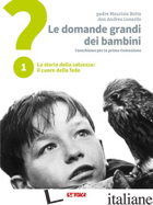 DOMANDE GRANDI DEI BAMBINI. ITINERARIO DI PRIMA COMUNIONE PER GENITORI E FIGLI ( - BOTTA MAURIZIO; LONARDO ANDREA