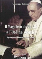 MAGISTERO DI PIO XII E L'ORDINE SOCIALE (IL) - BRIENZA GIUSEPPE