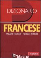 DIZIONARIO FRANCESE. ITALIANO-FRANCESE, FRANCESE-ITALIANO. EDIZ. BILINGUE - BESI ELLENA B. (CUR.)