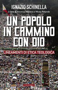 POPOLO IN CAMMINO CON DIO. LINEAMENTI DI ETICA TEOLOGICA (UN) - SCHINELLA IGNAZIO; MONTERA V. (CUR.); ROTUNDO N. (CUR.)
