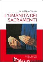 UMANITA' DEI SACRAMENTI (L') - CHAUVET LOUIS-MARIE
