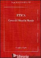 ETICA. CORSO DI FILOSOFIA MORALE - RODRIGUEZ LUNO ANGEL