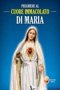 PREGHIERE AL CUORE IMMACOLATO DI MARIA - AA.VV.