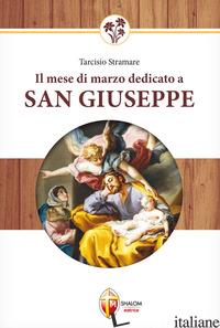 MESE DI MARZO DEDICATO A SAN GIUSEPPE (IL) - STRAMARE TARCISIO
