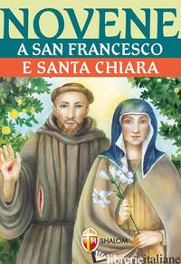 NOVENE A SAN FRANCESCO E SANTA CHIARA - CABRAS CHIARA CARLA