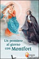 PENSIERO AL GIORNO CON MONTFORT (UN) - GRIGNION DE MONTFORT LOUIS-MARIE
