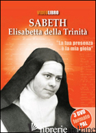 SABETH. ELISABETTA DELLA TRINITA'. CON 3 DVD - MANSERVIGI MASSIMO; MEESTER CONRAD DE; DECOURTRAY ALBERT