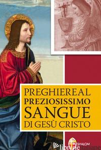 PREGHIERE AL PREZIOSISSIMO SANGUE DI GESU' CRISTO - AA VV