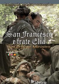 SAN FRANCESCO E FRATE ELIA. IL SUO FRATE MINISTRO. EDIZ. ITALIANA, INGLESE E SPA - ASSOCIAZIONE CULTURALE LAURUS
