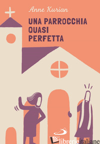 PARROCCHIA QUASI PERFETTA (UNA) - KURIAN ANNE