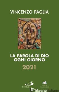 PAROLA DI DIO OGNI GIORNO 2021 (LA) - PAGLIA VINCENZO