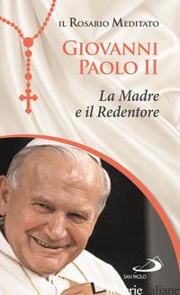 MADRE E IL REDENTORE (LA) - GIOVANNI PAOLO II
