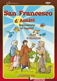 SAN FRANCESCO D'ASSISI RACCONTATO AI BAMBINI. DVD. CON LIBRO - AA.VV.