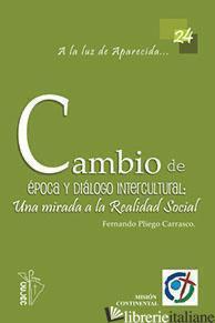 CAMBIO DE EPOCA Y DIALOGO INTERCULTURAL - CONSEJO EPISCOPAL LATINOAMERIC