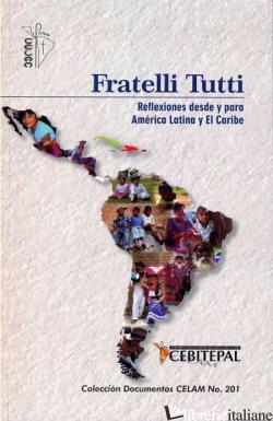 FRATELLI TUTTI REFLEXIONES DESDE Y PARA AMERICA LATINA - CELAM