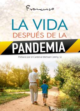 LA VIDA DESPUES DE LA PANDEMIA - FRANCISCO; FRANCESCO