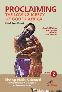 PROCLAIMING THE LOVING MERCY OF GOD IN AFRICA - SULUMETI PHILIP; RYAN PATRICK (CUR)