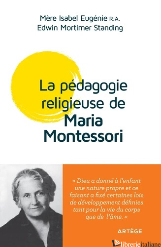 LA PEDAGIE RELIGIEUSE DE MARIA MONTESSORI - COLLECTIF