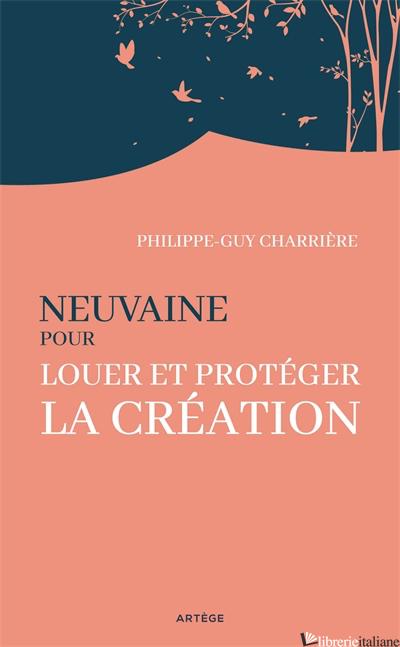 NEUVAINE POUR LOUER ET PROTEGER LA CREATION - Charrière Philippe-Guy