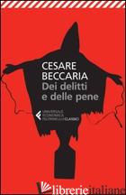 DEI DELITTI E DELLE PENE - BECCARIA CESARE; BURGIO A. (CUR.)